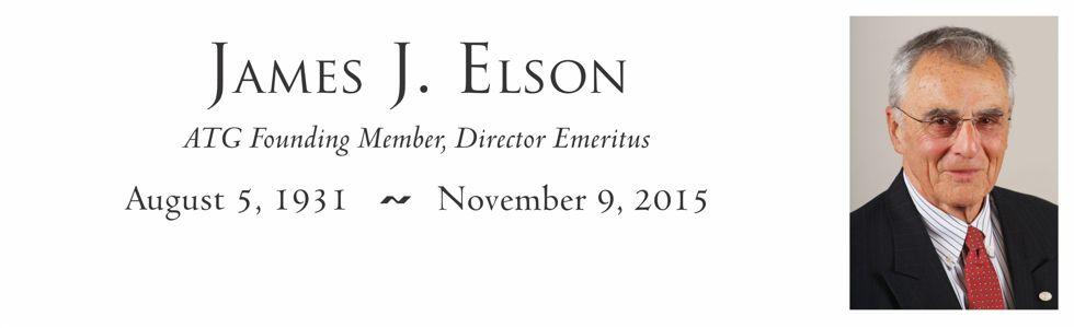 James J. Elson - ATG Member, Director, and Friend; August 5, 1931 – November 9, 2015