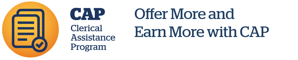 Offer More and Earn More with CAP Clerical Assistance Program