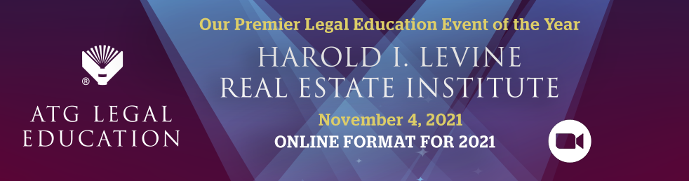 ATG Legal Education Harold I. Levine Institute, Our Premier Legal Education Event of the Year