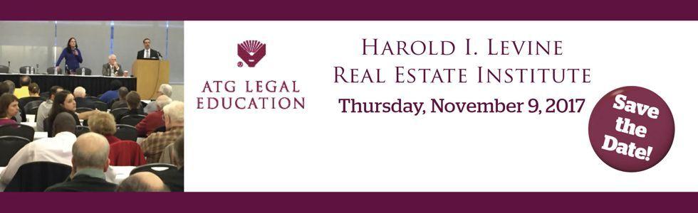 Harold I. Levine Real Estate Institute, Thursday, November 9, 2017