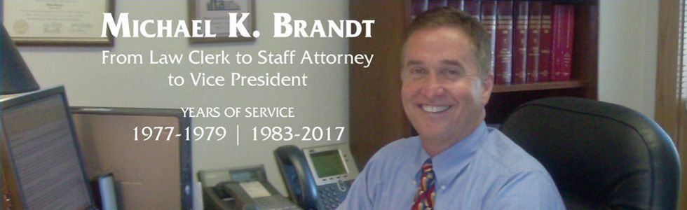 Michael K. Brandt, from law clerk to vice president: Years of service 1977-1979, 1983-2017